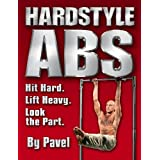 Hard Style Abs: Hit Hard. Lift Heavy. Look the Part (English Edition)