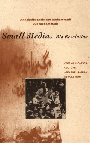 Small Media, Big Revolution: Communication, Culture, and the Iranian Revolution by Annabelle Sreberny-Mohammadi (1994-08-15) par Annabelle Sreberny-Mohammadi;