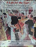 A Life for the Tsar: Triumph and Tragedy at the Coronation of Emperor Nicholas II of Russia by Greg King front cover