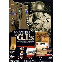 Souvenirs de GI's 1944-1945: De la Bataille de Normandie au Cœur de l'Allemagne Nazie
