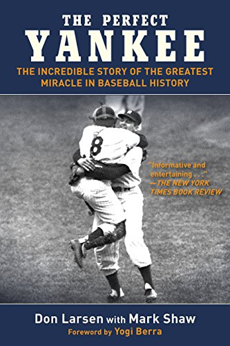 the-perfect-yankee-the-incredible-story-of-the-greatest-miracle-in-baseball-history