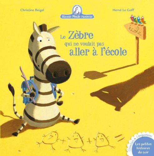 Mamie Poule raconte n°11 : Le zèbre qui ne voulait pas aller à l'école