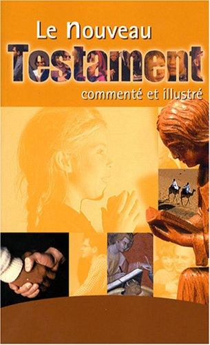 Le Nouveau Testament commenté et illustré par Claude-Bernard Costecalde