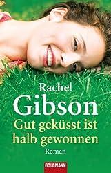 Gut geküsst ist halb gewonnen: Roman - Girlfriends 1 (Die 'Girlfriend'-Reihe)