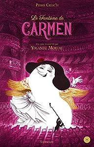 """Afficher """"Le fantôme de Carmen"""""""