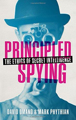 Principled Spying: The Ethics of Secret Intelligence por David Omand
