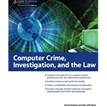Computer Crime, Investigation, and the Law by Chuck Easttom (2010-04-09)