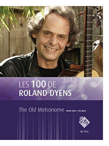 Les 100 de Roland Dyens - the Old Metronome Guitare (Roland Metronom)