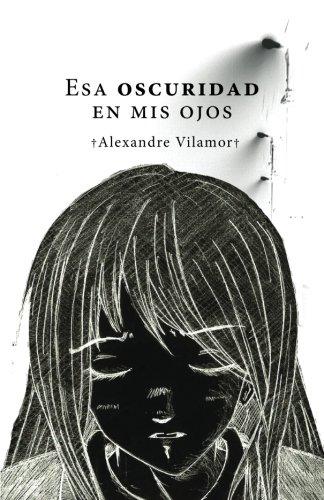Portada del libro Esa oscuridad en mis ojos: Volume 1 (Esa oscuridad sobre nosotros)