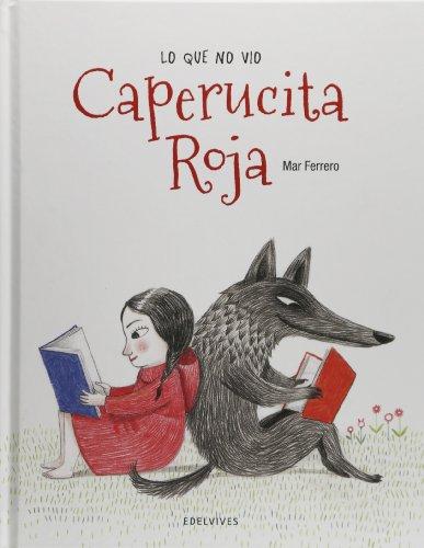 Lo que no vio Caperucita Roja / What Little Red Riding Hood does not see por Mar Ferrero
