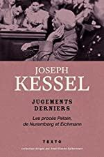 Jugements derniers - Le procès Pétain, de Nuremberg et Eichmann de Joseph KESSEL