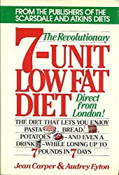 The Revolutionary 7-Unit Low Fat Diet: The Diet That Lets You Enjoy Pasta, Bread, Potatoes, and Even a Drink, While Losing Up to 7 Pounds in 7 Days by Jean Carper (1984-05-30)