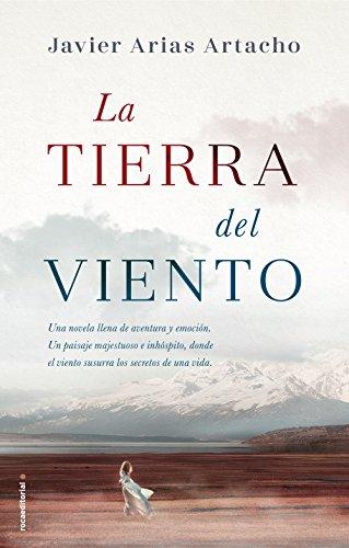 Libro ambientado en la Patagonia: La tierra del viento (Histórica) de Javier Arias  Artacho,Javier Arias Artacho