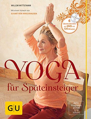 Yoga für Späteinsteiger (mit DVD) (GU Einzeltitel Gesundheit/Alternativheilkunde)