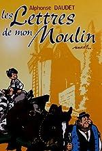 Les Lettres de mon moulin de Alphonse Daudet