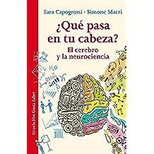 ¿Qué pasa en tu cabeza? El cerebro y la neurociencia (Las Tres Edades / Nos Gusta Saber nº 15)