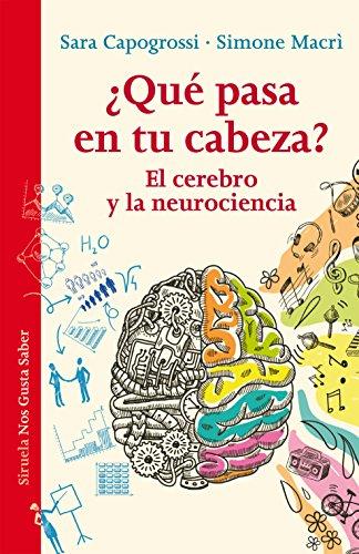 ¿Qué Pasa En Tu Cabeza? El Cerebro Y La Neurociencia (Las Tres Edades / Nos Gusta Saber)