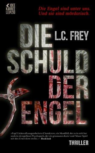 Buchseite und Rezensionen zu 'Die Schuld der Engel: Thriller' von L. C. Frey