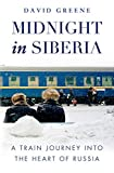 Front cover for the book Midnight in Siberia: a train journey into the heart of Russia by David Greene