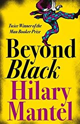 Beyond Black by Hilary Mantel (2010-03-04)