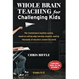 Whole Brain Teaching for Challenging Kids: (and the rest of your class, too!)