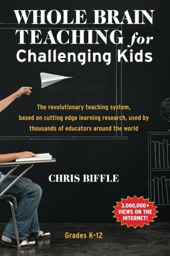 Whole Brain Teaching for Challenging Kids: (and the rest of your class, too!) por Chris Biffle