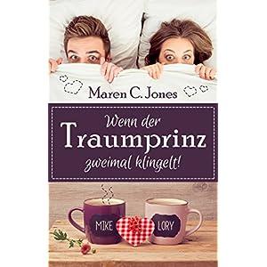 Wenn der Traumprinz zweimal klingelt!: Romantische Liebeskomödie (German Edition)