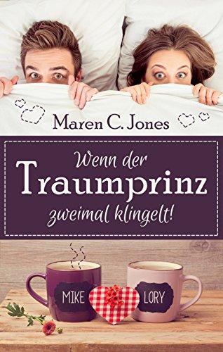 Wenn der Traumprinz zweimal klingelt!: Romantische Liebeskomödie von [Jones, Maren C.]