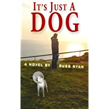 It's Just A Dog (English Edition)