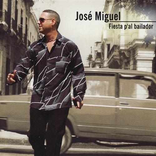 Fiesta P'al Bailador - Jos� Miguel
