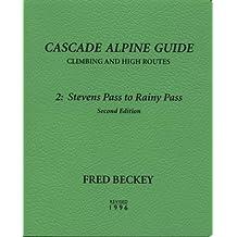 Cascade Alpine Guide: Climbing and High Routes