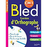 Cahier Bled Exercices D'Orthographe CM1