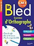 Le Bled : exercices d'orthographe CM1 9/10 ans