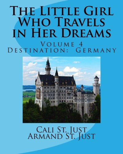The Little Girl Who Travels in Her Dreams: Destination:  Germany: Volume 4