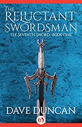 The Reluctant Swordsman (The Seventh Sword) by Dave Duncan (2014-05-27)