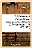 Telecharger Livres Traite du contrat d apprentissage commentaire de la loi du 22 fevrier 4 mars 1851 (PDF,EPUB,MOBI) gratuits en Francaise