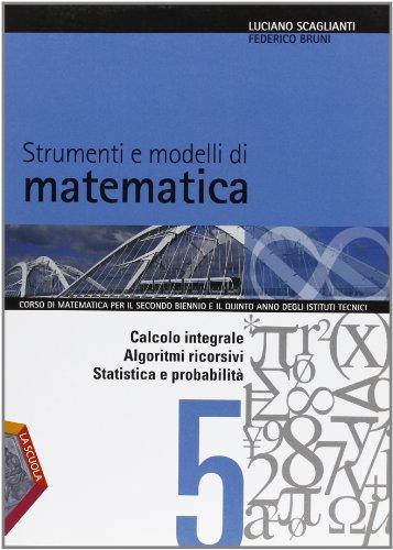 Strumenti e modelli di matematica. Per gli Ist. tecnici. Con espansione online: 5