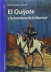 El Quijote y la aventura de la libertad par  Pedro Cerezo Galán