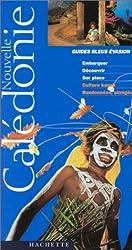 Guide Bleu Évasion : Nouvelle Calédonie