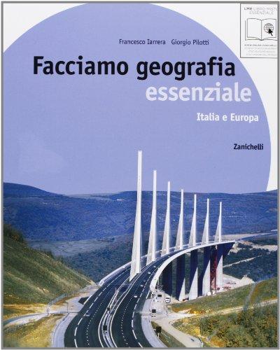 Facciamo geografia. Essenziale. Italia e Europa-Le regioni italiane. Con espansione online. Per la Scuola media