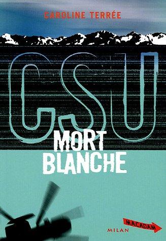 Vignette du document CSU.. 4, Mort blanche