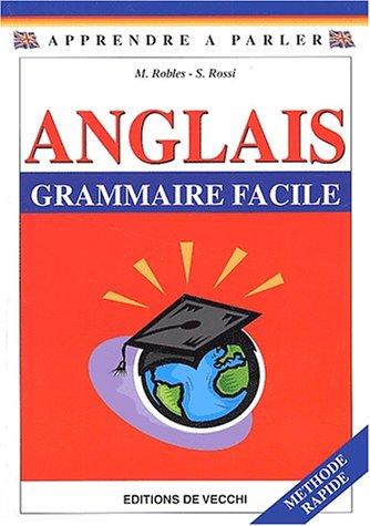 Anglais. Grammaire facile par M Robles