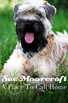 A Place to Call Home (sweet romance) by [Moorcroft, Sue]