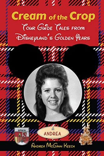 Cream of the Crop: Tour Guide Tales from Disneyland's Golden Years (English Edition)