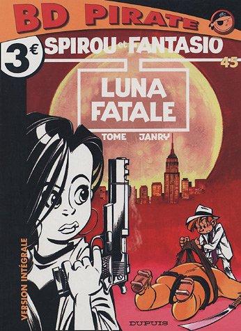 Spirou et Fantasio, Tome 45 : Luna fatale