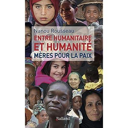 Entre humanitaire et humanité : Mères pour la paix