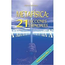 Metafísica: 21 Lecciones Esenciales: Lecciones 1-7: Volume 1