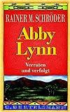 Abby Lynn - Verraten und verfolgt: Ab 12 Jahre