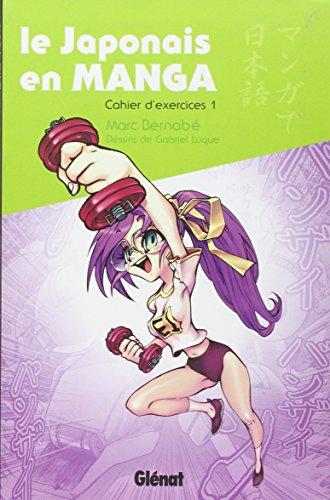 Le japonais en manga : Cahier d'exercices 1
