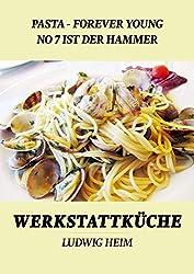 Pasta forever young - No 7 ist der Hammer: Werkstattküche 4